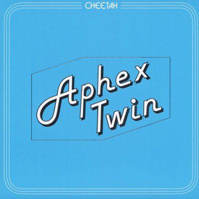 Aphex Twin - Cheetah EP (Warp)